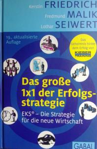 Erfolgsstrategie von Kerstin Friedrich, Fredmund Malik und Lothar Seiwert